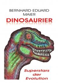 Dinosaurier Superstars der Evolution