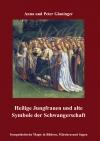 Heilige Jungfrauen und alte Symbole der Schwangerschaft